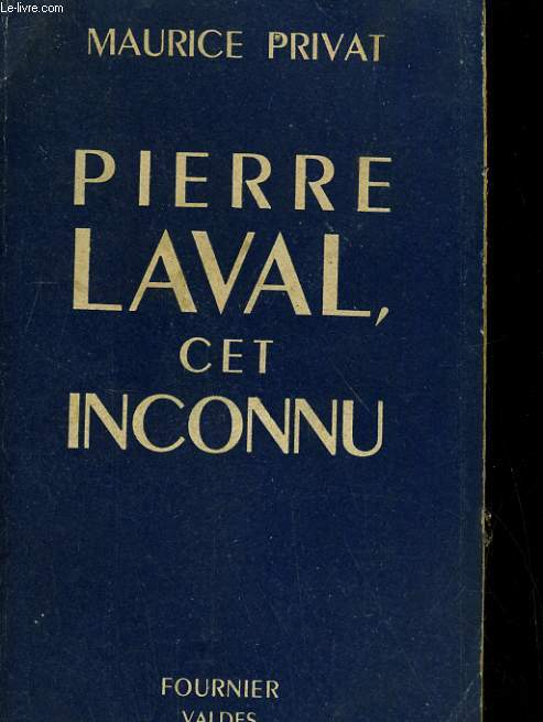 Pierre Laval, cet inconnu