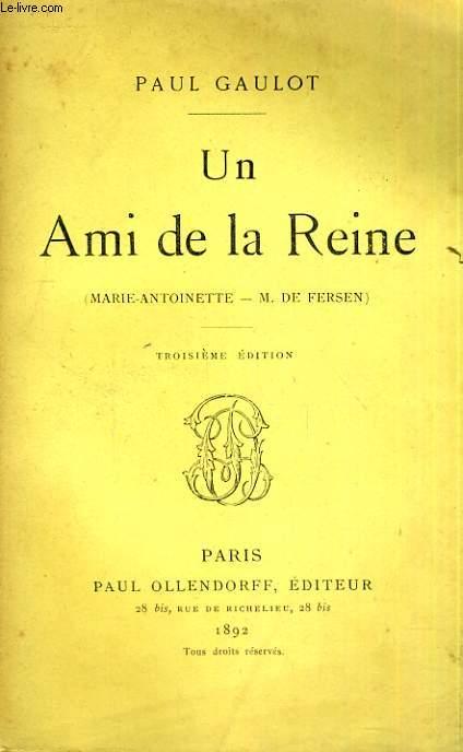 Un ami de la Reine (Marie-antoinette -- M. de Fersen).