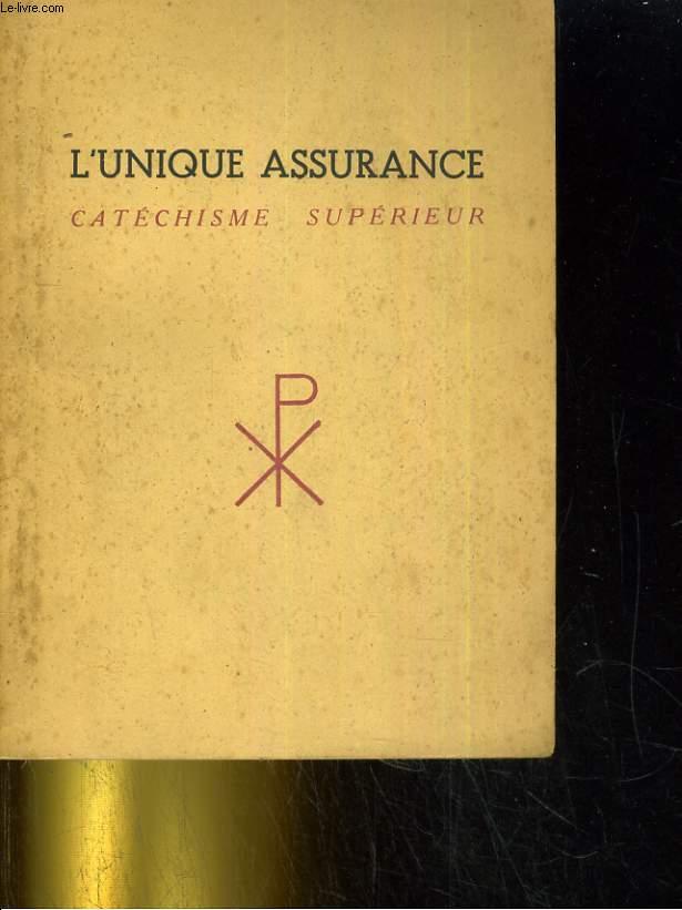 L'unique assurance - Catéchisme supérieur