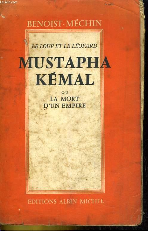 Mustapha Kémal ou La mort d'un Empire