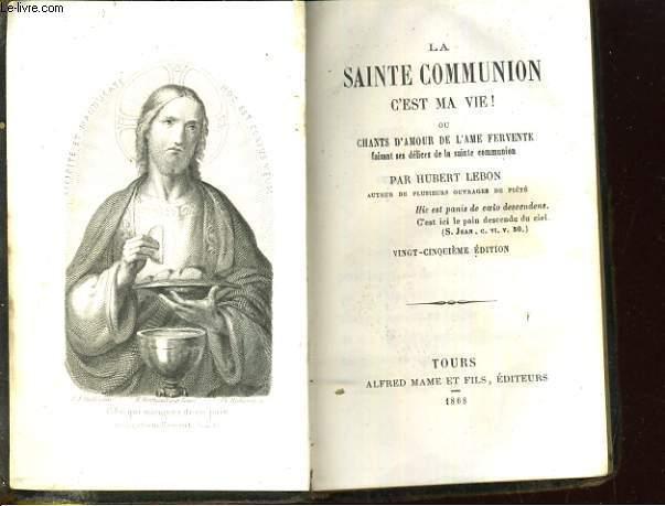 La sainte Communion c'est ma vie !