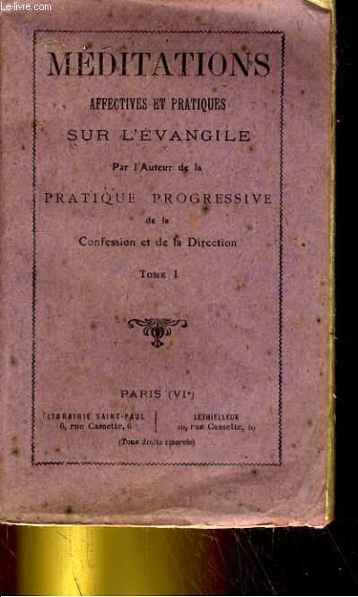 Méditations affectives et pratiques sur l'évangile - Tome I