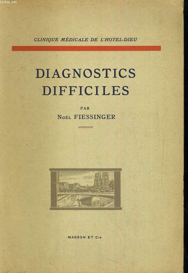 Diagnostics difficiles