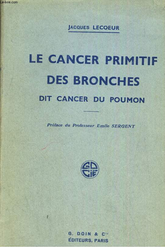 Le cancer primitif des bronches dit cancer du poumon