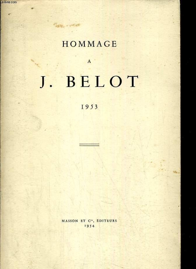 Hommage à J BELOT