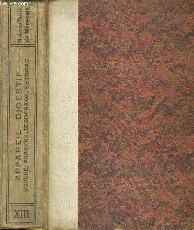 Nouveau traité de médecine. Fascicule XIII: Appareil digestif (bouche, pharyns, oesophage, estomac)