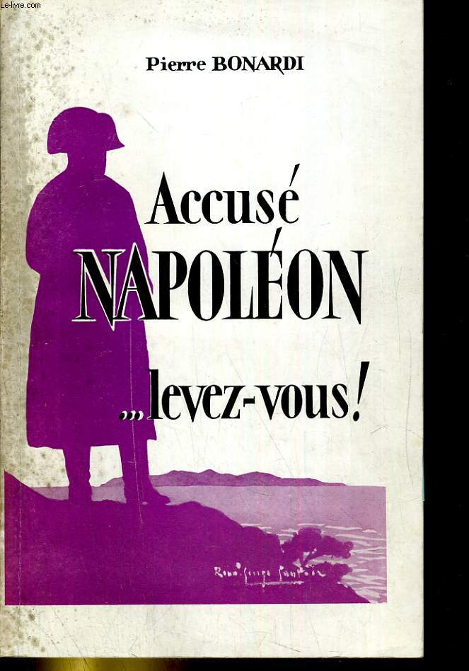 Accusé Napoléon .... levez-vous!