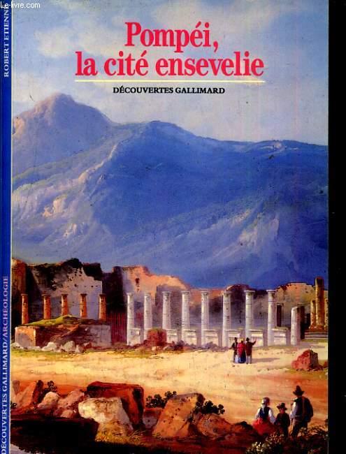 Pompéi La cité ensevelie