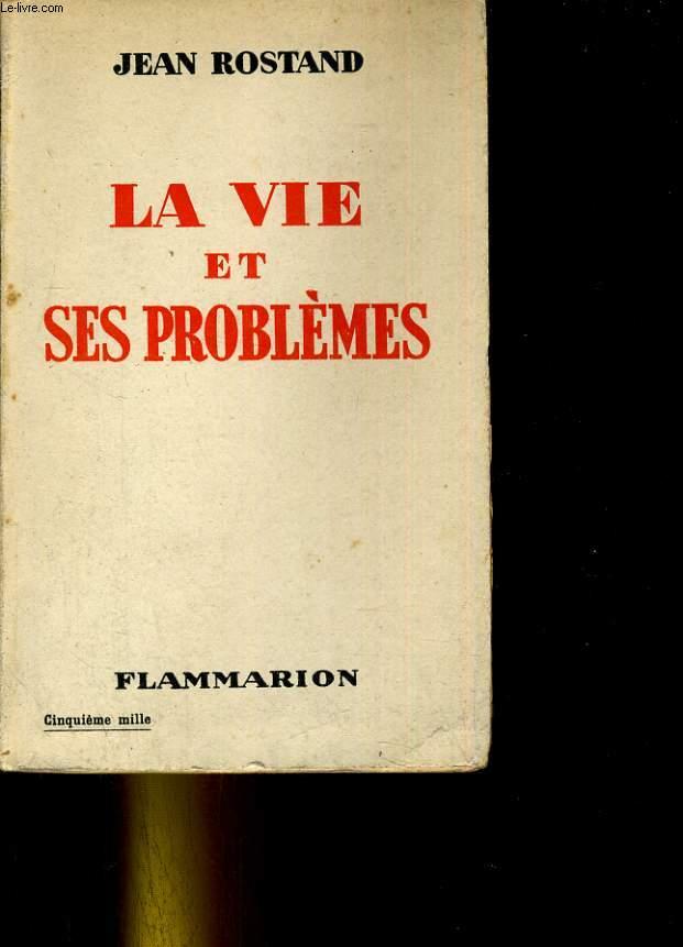 La vie et ses problèmes.