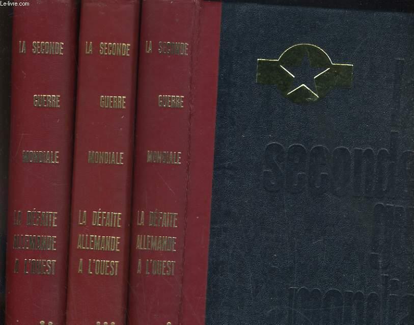 La seconde guerre mondiale: La défaite allemande à l'ouest. en 3 tomes