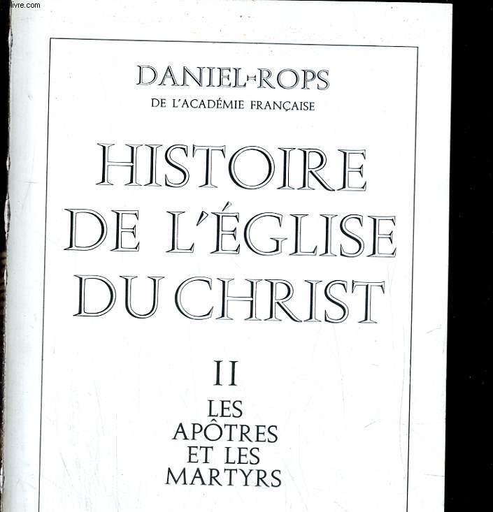 Histoire de l'église du Christ: Les apôtres et les martys