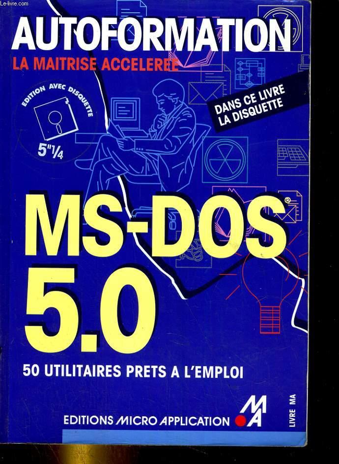 MS-DOS 5.0. 50 utilitaires prets à l'emploi.