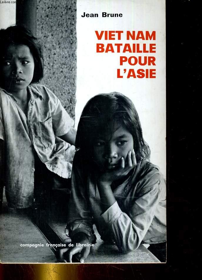 Viet Nam. bataille pour l'asie
