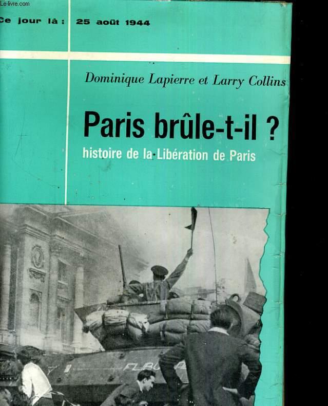 Paris brûle-t-il? histoire de la libération de Paris suivi de Yalta ou le partage du monde