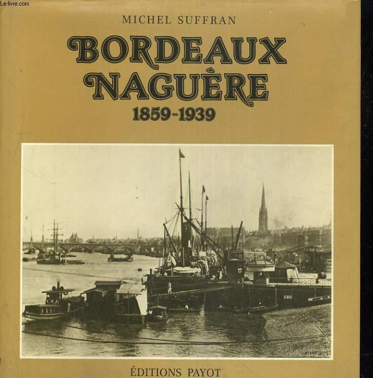 Bordeaux naguère 1859-1939