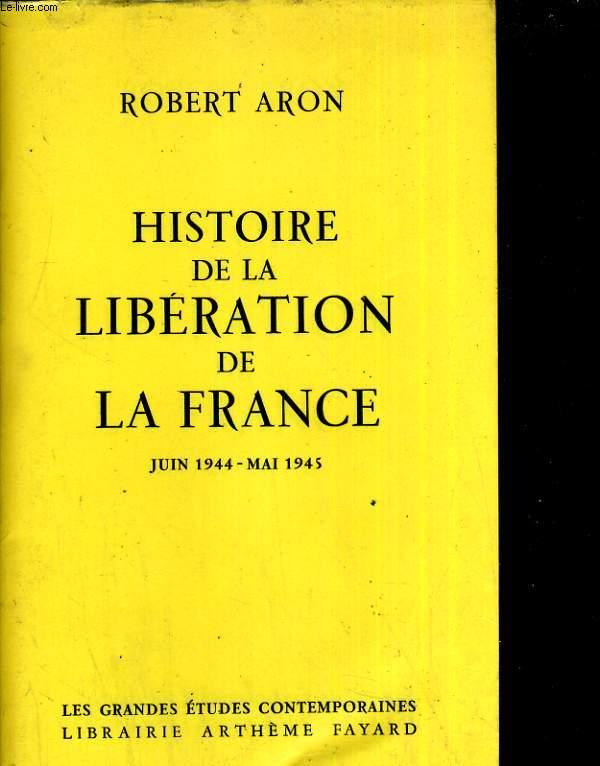 Histoire de la libération de la France. jun 1944-mai 1945