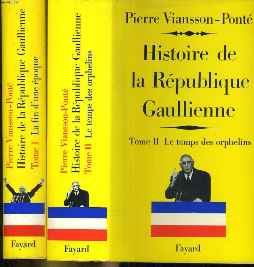 Histoire de la République Gaullienne en 2 tomes