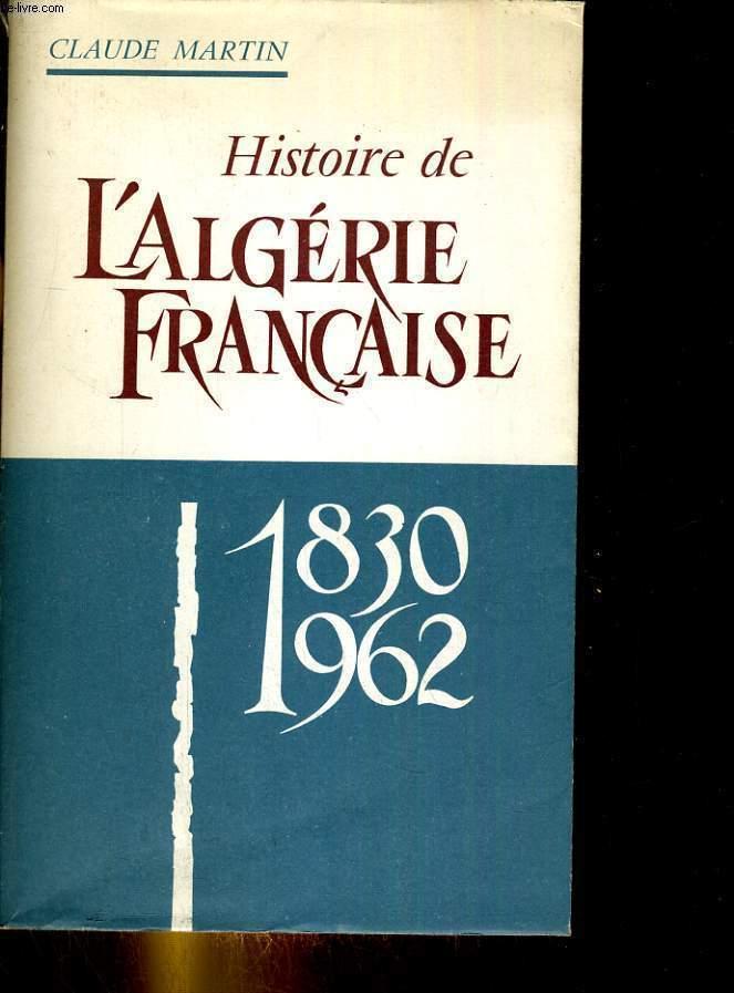 Histoire de l'algérie Françiase 1830-1962