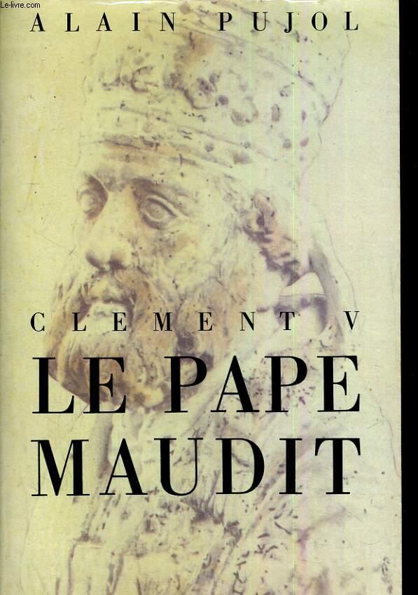 Clement V le pape maudit