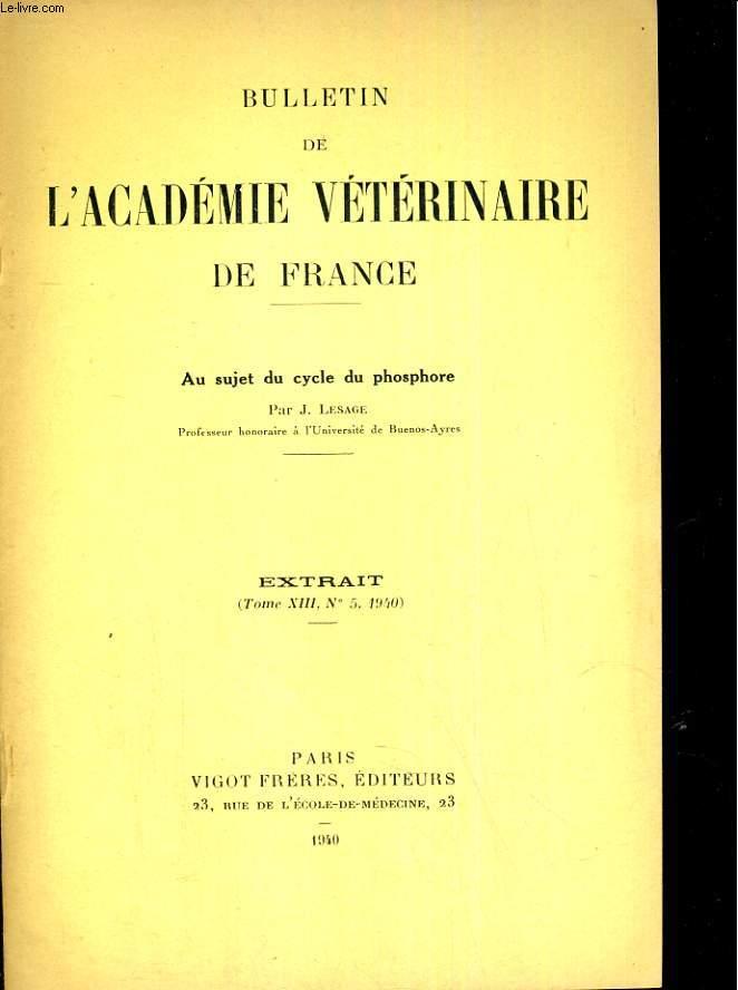 Bullletin de l'Académie vétérinaire de France Extrait tome XIII, N°5 : au sujet du cycle du phosphore