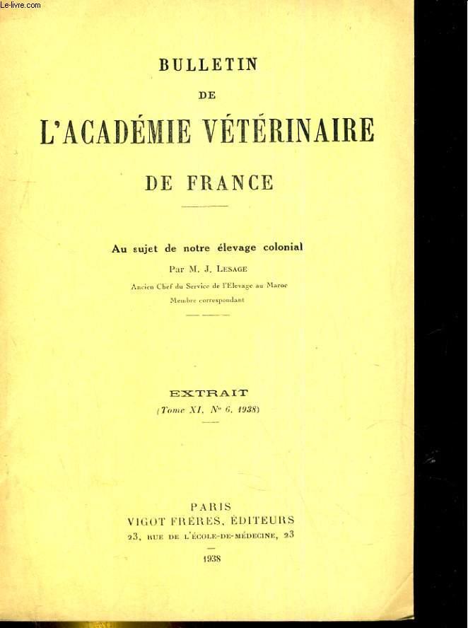 Bulletin de l'Académie vétérinaire de France Extrait, tome XI, N°6 : au sujet de notre élevage colonial