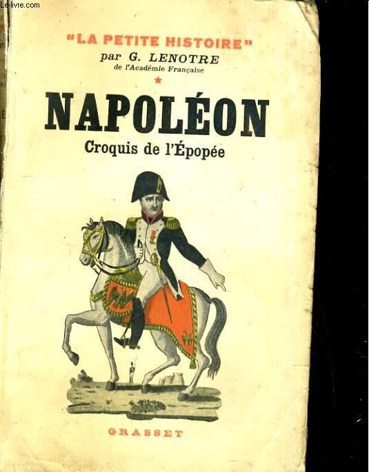 Napoléon, croquis de l'Epopée. La petite histoir eTome 1