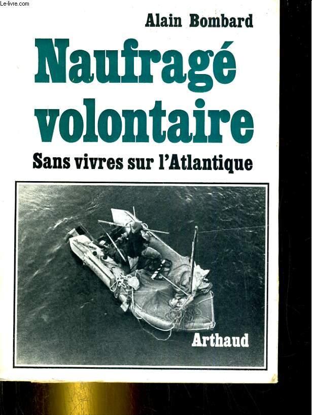 Naufragé volontaire. Sans vivres sur l'Atlantique