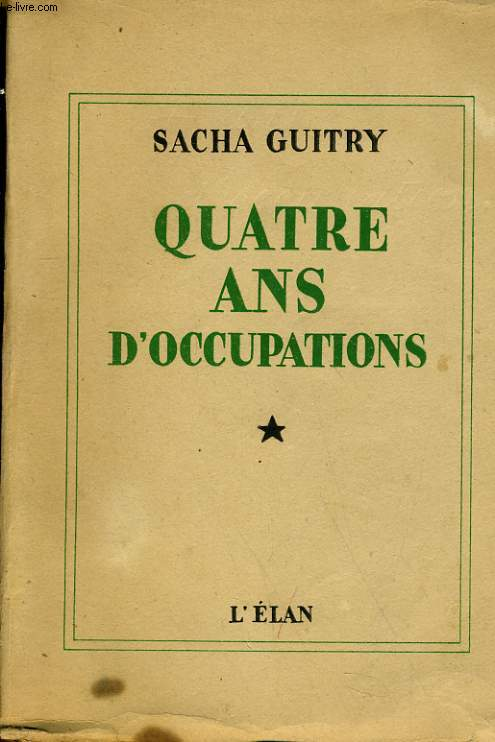 Quatre ans d'Occupations.