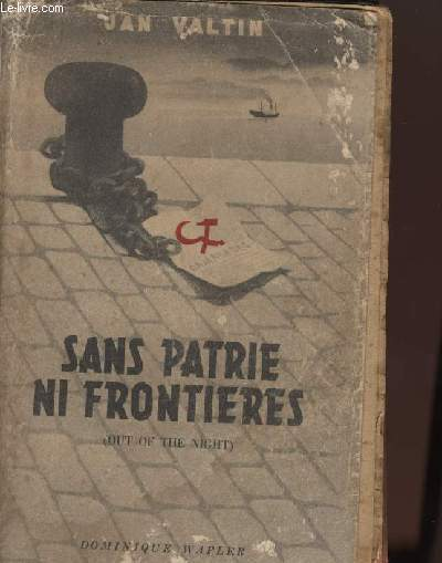 SANS PATRIE NI FRONTIERES (out of the night)