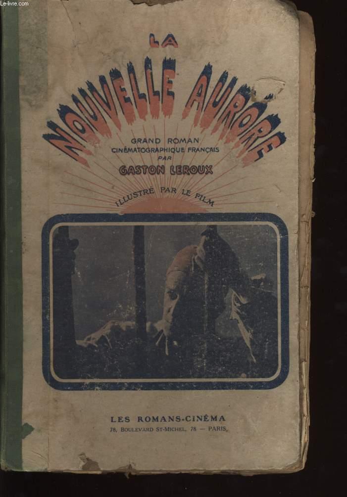 LA NOUVELLE AURORE grand roman cinématographique français illustré par le livre