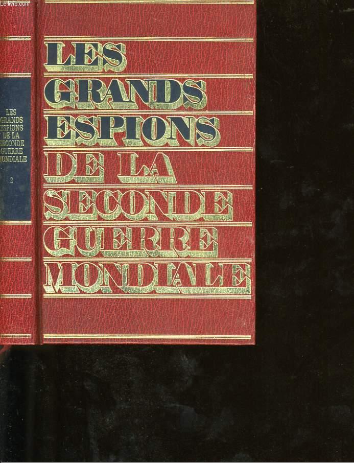 LES GRANDS ESPIONS DE LA SECONDE GUERRE MONDIALE.TOME 2.