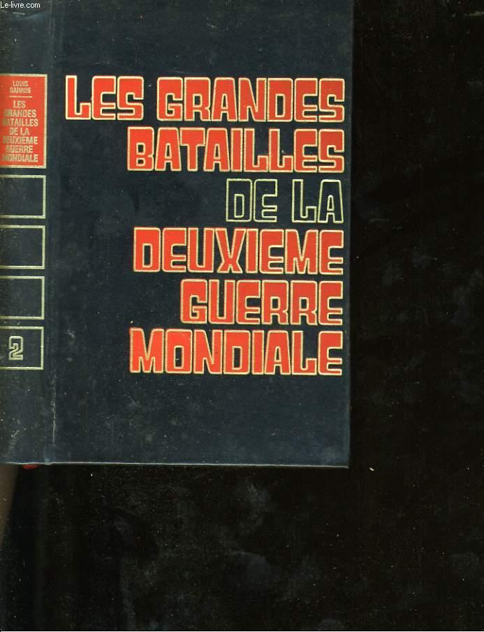 LES GRANDES BATAILLE DE LA DEUXIEME GUERRE MONDIALE. TOME 2.