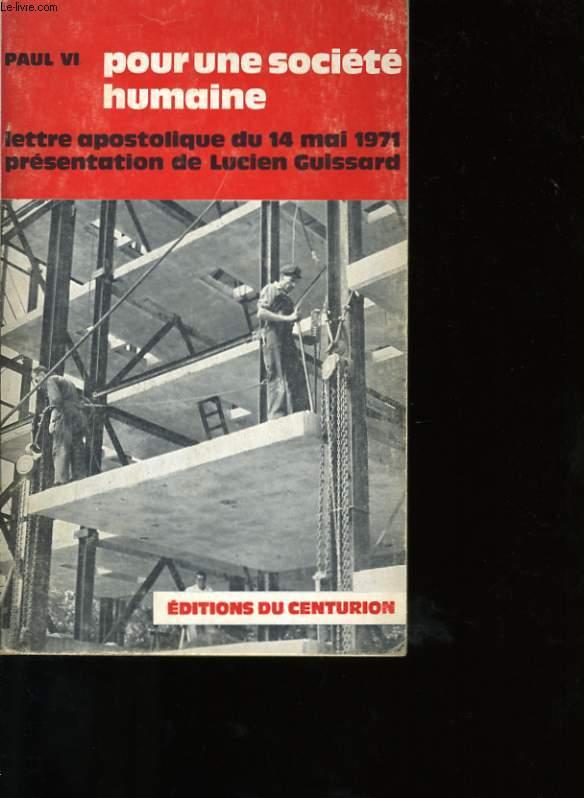 POUR UNE SOCIETE HUMAINE. LETTRE APOSTOLIQUE DU 14 MAI 1971 SUR LES QUESTIONS SOCIALES.