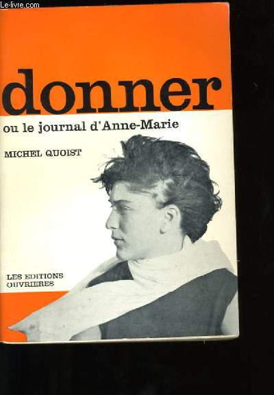 DONNER OU LE JOURNAL D'ANNE MARIE.