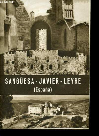 SANGUESA-JAVIER-LEYRE. ESPANA.