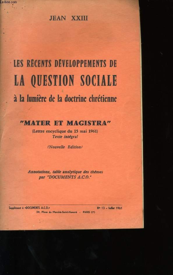 LES RECENTS DEVELOPPEMENTS DE LA QUESTION SOCIALE A LA LUMIERE DE LA DOCTRINE CHRETIENNE. N° 13