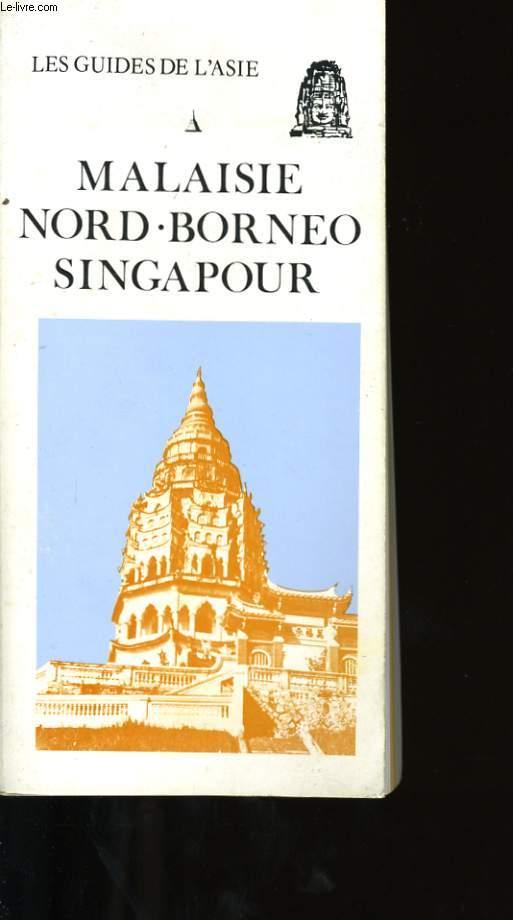 LES GUIDES DE L'ASIE: MALAISIE, NORD BORNEO, SINGAPOUR.
