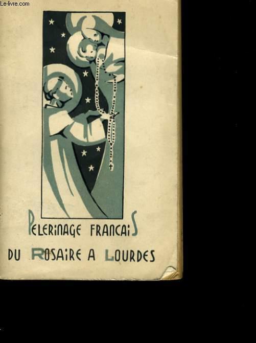 MANUEL DU PELERINAGE FRANCAIS DU ROSAIRE A NOTRE DAME DE LOURDES.
