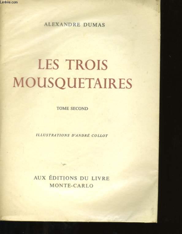 LES TROIS MOUSQUETAIRES. TOME 2.