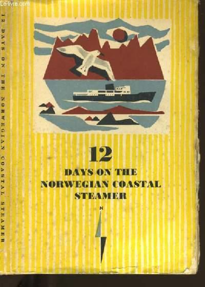 12 DAYS ON THE NORWEGIAN COASTAL STEAMER.