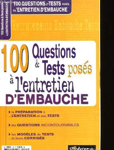 100 QUESTIONS ET TEST POSES A L'ENTRETIEN D'EMBAUCHE.