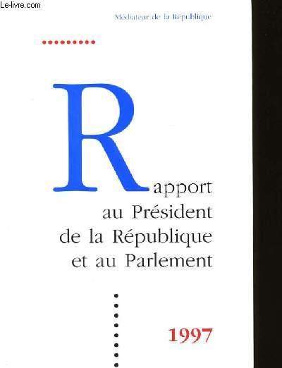 RAPPORT AU PRESIDENT DE LA REPUBLIQUE ET AU PARLEMENT.