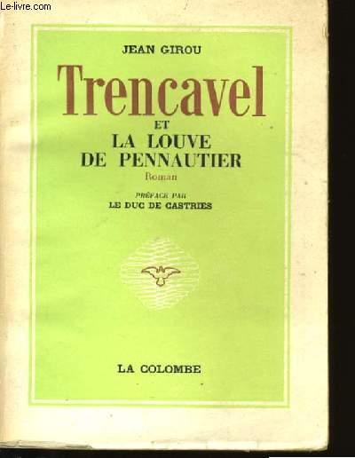 TRENCAVEL ET LE LOUVE DE PENNAUTIER.