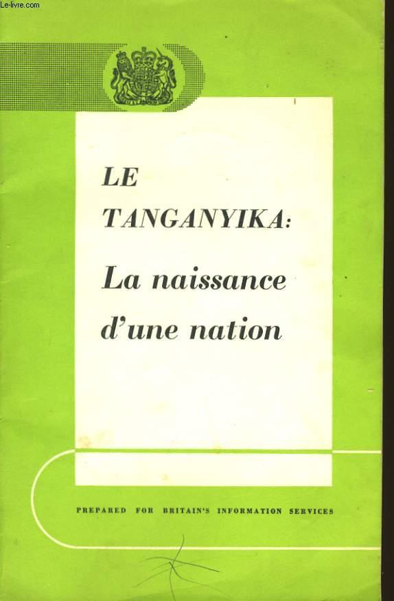 LE TANGANYIKA: LA NAISSANCE D'UNE NATION.
