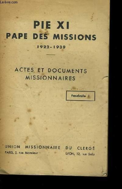 PIE XI PAPE DES MISSIONS. 1922-1939.