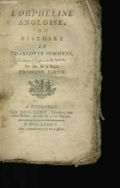 L'ORPHELINE ANGLOISE, OU HISTOIRE DE CHARLOTTE SUMMERS. IMITEE DE L'ANGLOIS DE M.N****. TROISIEME PARTIE.