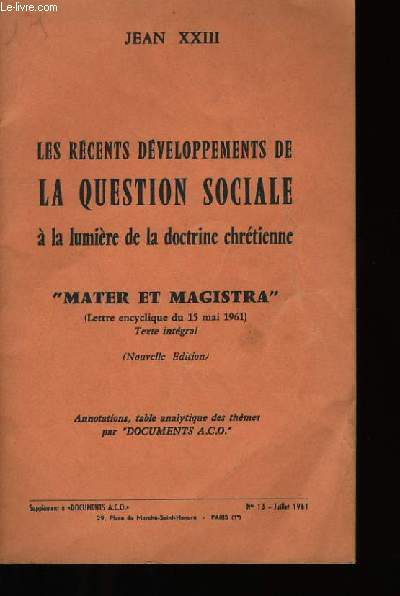 LES RECENTS DEVELOPPEMENTS DE LA QUESTION SOCIALE A LA LUMIERE DE LA DOCTRINE CHRETIENNE.