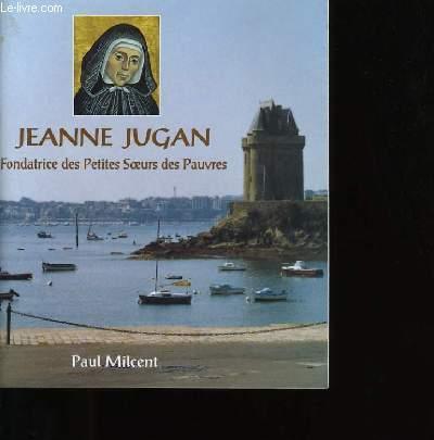 JEANNE JUGAN. FONDATRICES DES PETITES SOEURS DES PAUVRES.