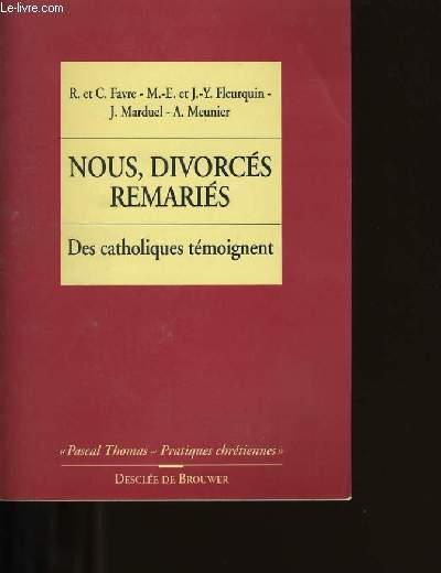 NOUS, DIVORCES REMARIES. DES CATHOLIQUES TEMOIGNENT. N° 14.