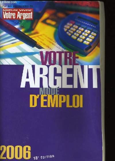 VOTRE ARGENT MODE D'EMPLOI.